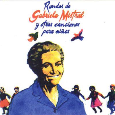CD Rondas de Gabriela Mistral y otras canciones para niños