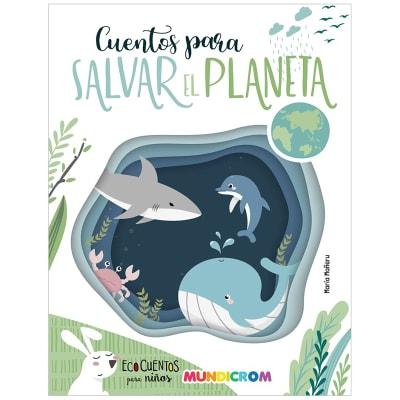 Ecocuentos para niños - Cuentos para salvar el planeta