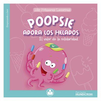 Mis primeras lecturas - Poopsie adora los helados