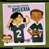 Amigos especiales - Mi amiga tiene dislexia