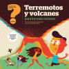 Preguntas que ponen los pelos de punta - Terremotos y volcanes para los más curiosos