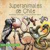 Lectorcitos informativos - Superanimales de Chile
