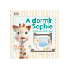 A Dormir Sophie, Un libro para tocar y jugar
