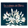 Libros álbum - La cabeza de Elena