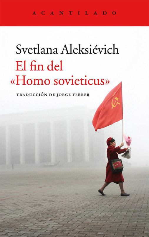 EL FIN DEL HOMO SOVIETICUS (ACANTILADO)