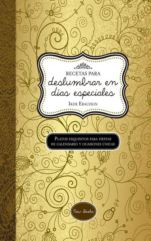 RECETAS PARA DESLUMBRAR EN DIAS ESPECIALES