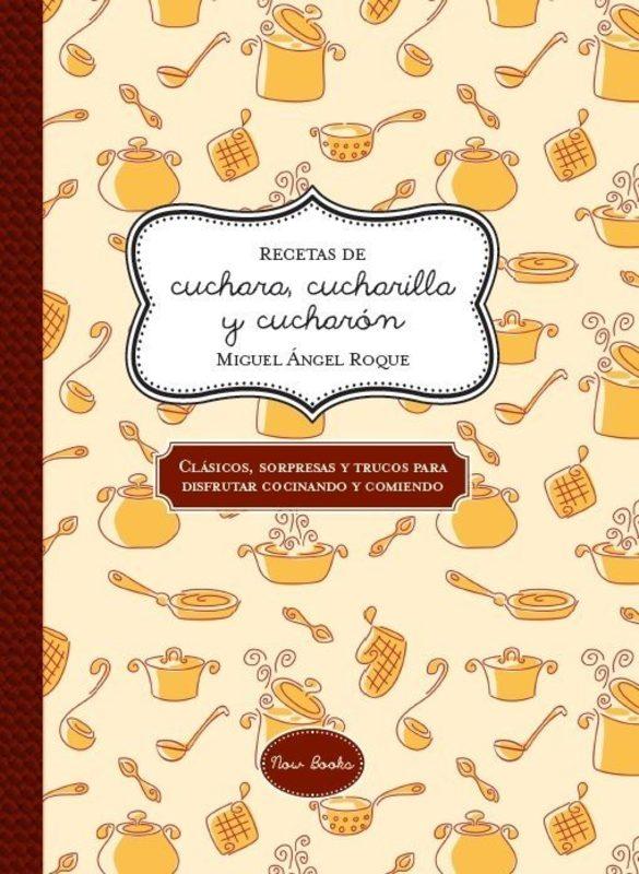 RECETAS DE CUCHARA, CUCHARILLA Y CUCHARON