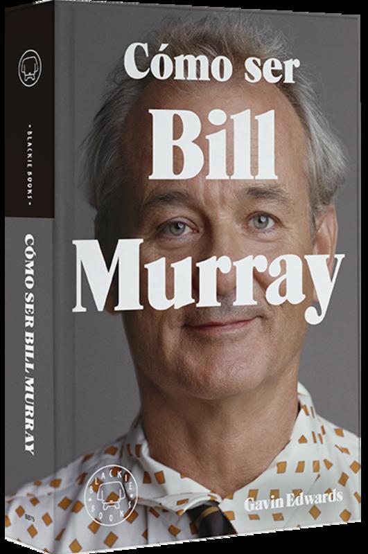 COMO SER BILL MURRAY