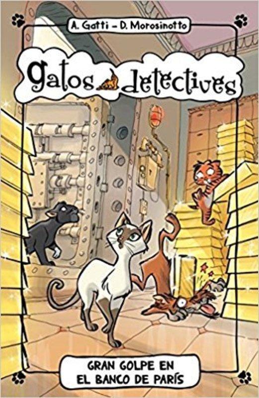 GATOS DETECTIVES. EL GRAN GOLPE EN EL BANCO DE PARIS