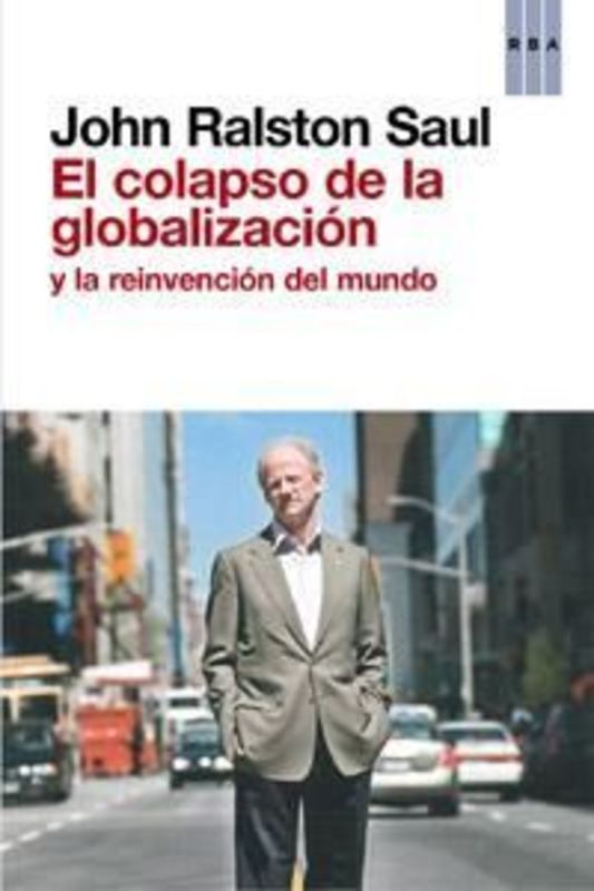 EL COLAPSO DE LA GLOBALIZACION Y LA REINVENCION DEL MUNDO