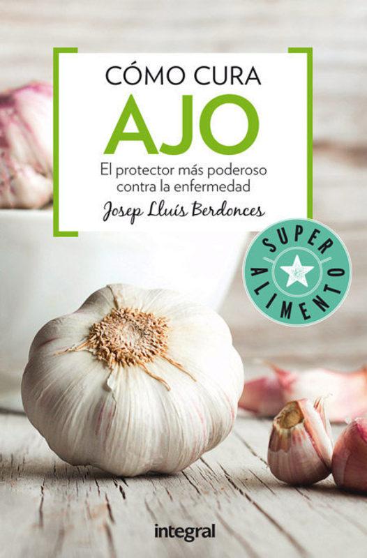 COMO CURA EL AJO (NVA EDICION)