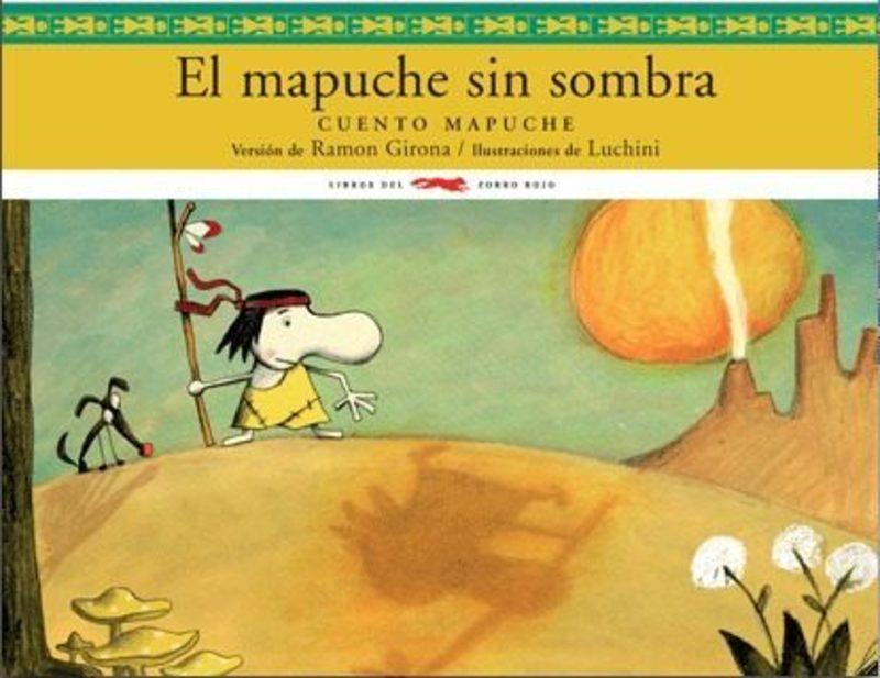 EL MAPUCHE SIN SOMBRA