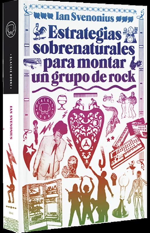 ESTRATEGIAS SOBRENATURALES PARA MONTAR UN GRUPO DE ROCK