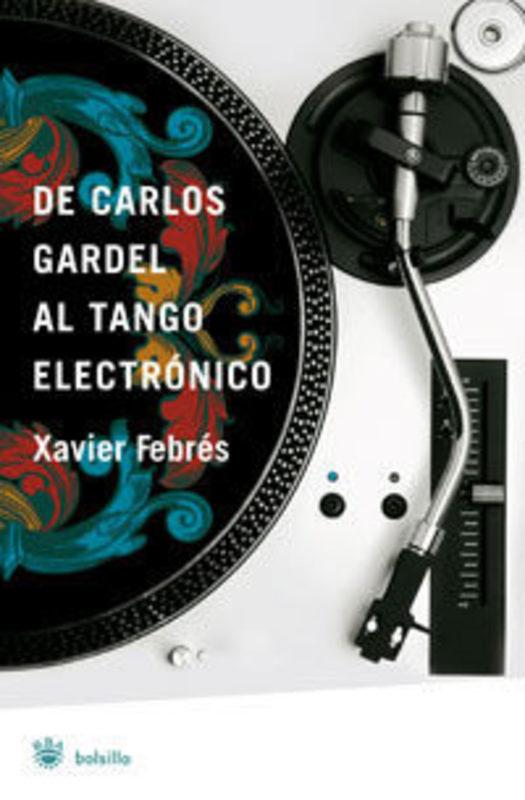 DE CARLOS GARDEL AL TANGO ELECTRONICO (B)