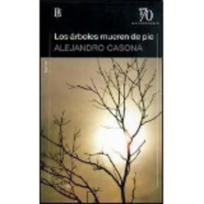 LOS ARBOLES MUEREN DE PIE (70 ANIV)