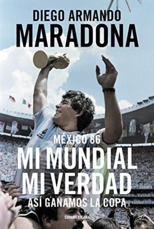 MEXICO 86 MI MUNDIAL MI VERDAD