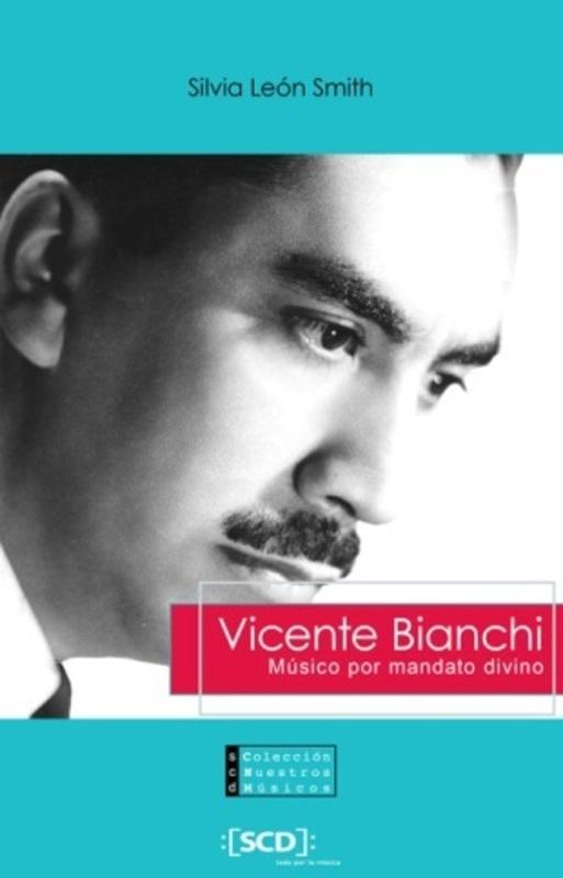 VICENTE BIANCHI MUSICO POR MANDATO DIVINO.