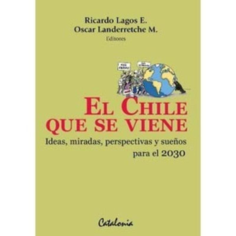 EL CHILE QUE SE VIENE. IDEAS MIRADAS PERSPECTIVAS