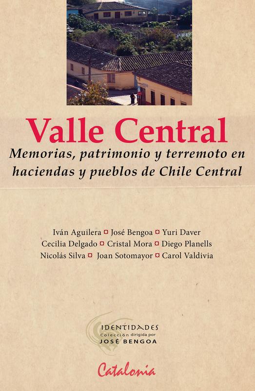 VALLE CENTRAL. MEMORIAS PATRIMONIO Y TERREMOT