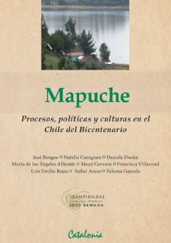 MAPUCHE PROCESOS POLITICAS Y CULTURAS EN EL CHILE DEL BICENTENARIO