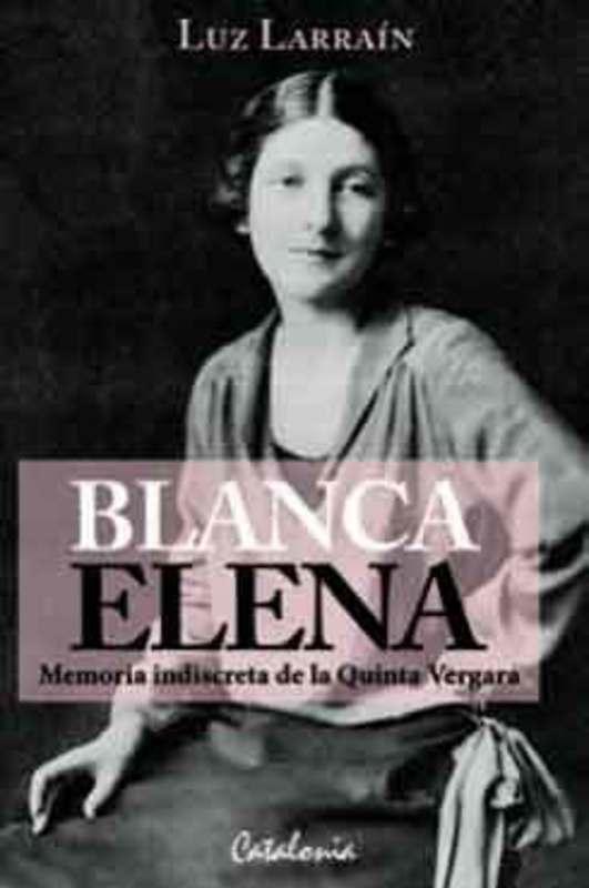BLANCA ELENA MEMORIA INDISCRETA DE LA QUINTA VERGARA