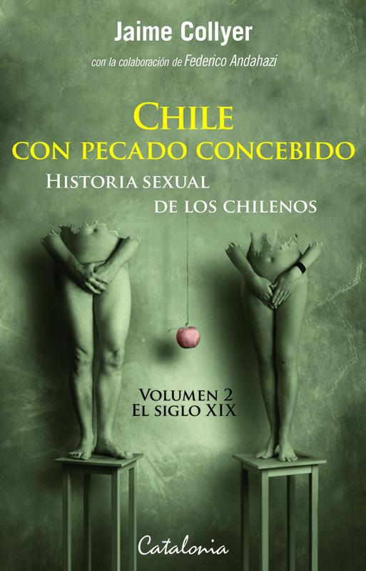 CHILE CON PECADO CONCEBIDO - HIST SEXUAL DE LOS CHILENOS 2