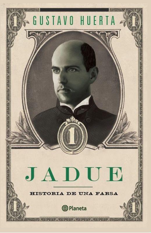 JADUE HISTORIA DE UNA FARSA