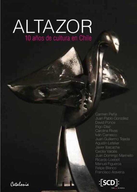 ALTAZOR. 10 AÑOS DE CULTURA EN CHILE