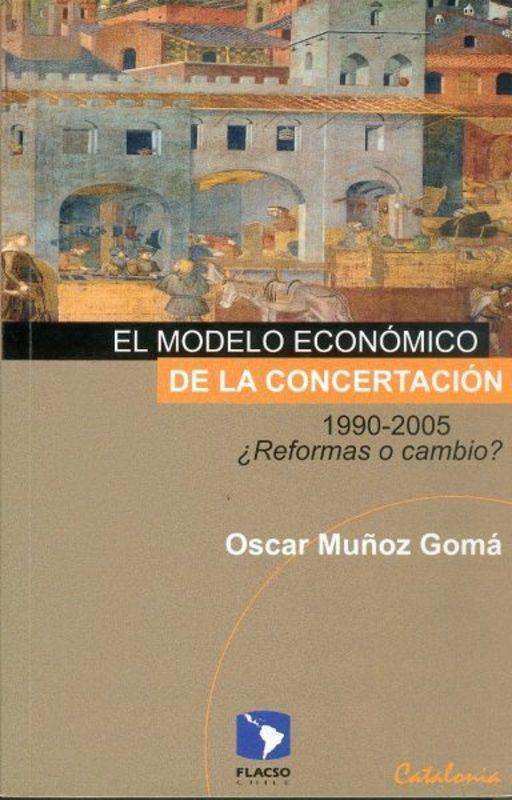 EL MODELO ECONOMICO DE LA CONCERTACION