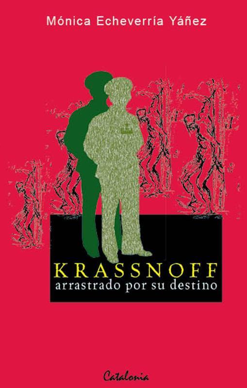 KRASSNOFF ARRASTRADO POR SU DESTINO.