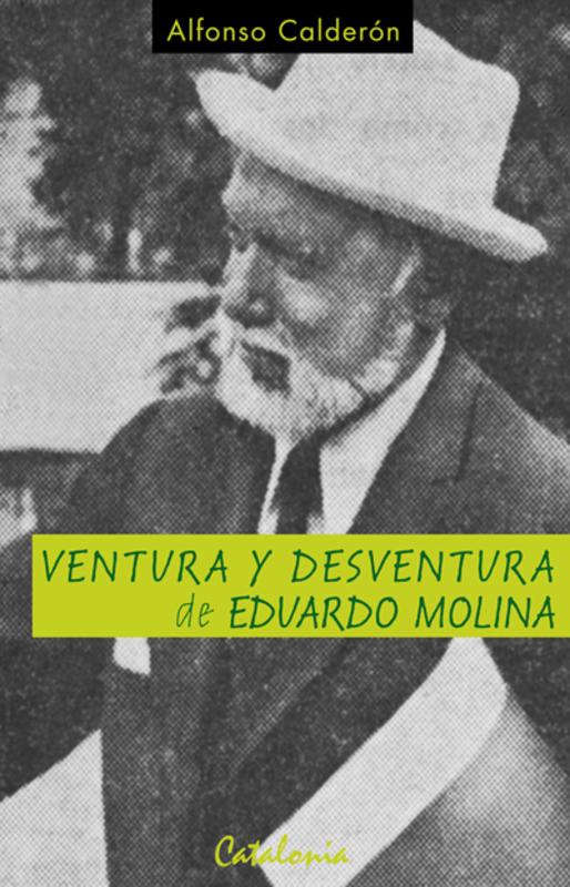 VENTURAS Y DESVENTURAS DE EDUARDO MOLINA