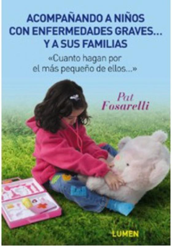 ACOMPAÑANDO A NIÑOS CON ENFERMEDADES GRAVES Y A SUS FAMILIAS