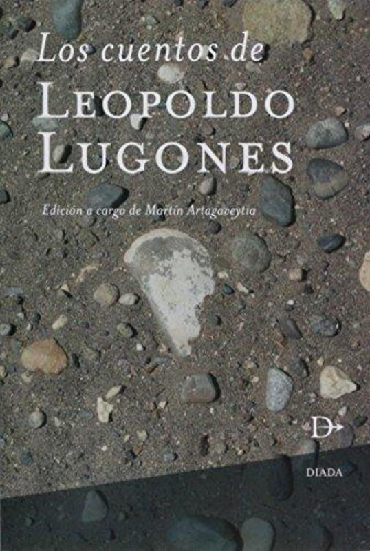 CUENTOS DE LEOPOLDO LUGONES