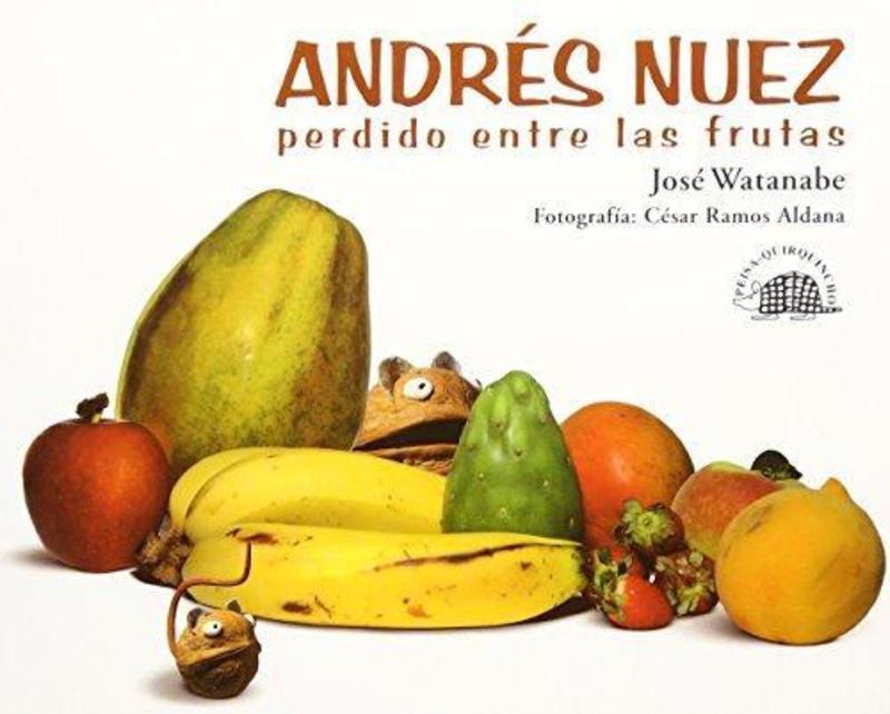 ANDRES NUEZ PERDIDO ENTRE LAS FRUTAS