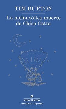 LA MELANCOLICA MUERTE DE CHICO OSTRA
