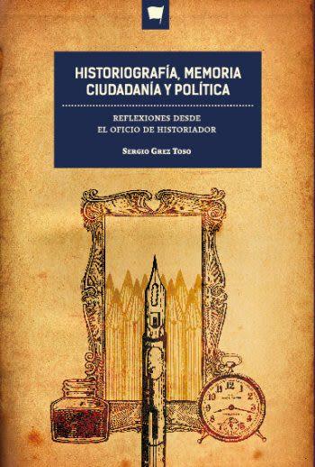 HISTORIOGRAFIA MEMORIA CIUDADANIA Y POLITICA