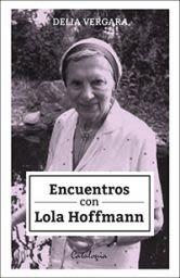 ENCUENTROS CON LOLA HOFFMANN