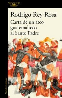 CARTA DE UN ATEO GUATEMALTECO AL SANTO PADRE1