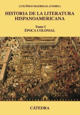 HISTORIA DE LA LITERATURA HISPANOAMERICANA  I (CATEDRA)1