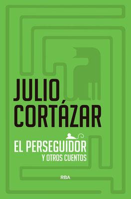 EL PERSEGUIDOR Y OTROS CUENTOS1