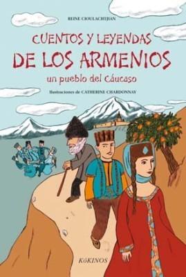 CUENTOS Y LEYENDAS DE LOS ARMENIOS. UN PUEBLO DEL CAUCASO1