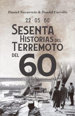 22.05.60 SESENTA HISTORIAS DEL TERREMOTO DEL SESENTA1