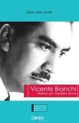 VICENTE BIANCHI MUSICO POR MANDATO DIVINO.1