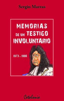 MEMORIAS DE UN TESTIGO INVOLUNTARIO1