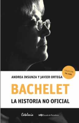 BACHELET LA HISTORIA NO OFICIAL1