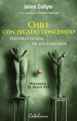 CHILE CON PECADO CONCEBIDO - HIST SEXUAL DE LOS CHILENOS 21