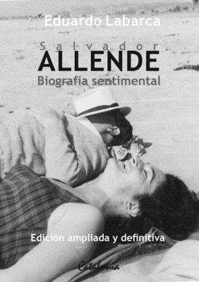 SALVADOR ALLENDE BIOGRAFIA SENTIMENTAL1