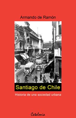 SANTIAGO DE CHILE. HISTORIA DE UNA SOCIEDAD URB1