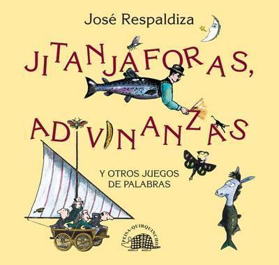 JITANJAFORAS, ADIVINANZAS Y OTROS JUEGOS DE PALABRAS1