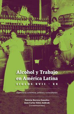 ALCOHOL Y TRABAJO EN AMERICA LATINA1